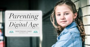 sheltering-oaks-counseling-parenting-in-a-digital-age